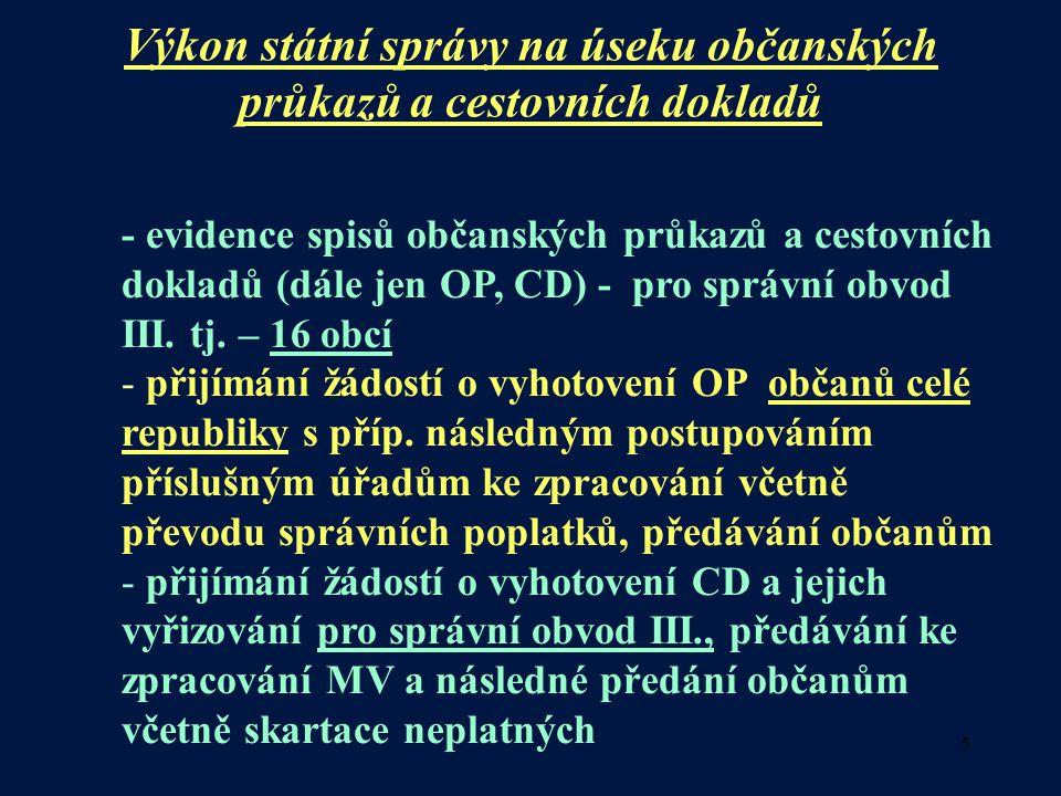 5 Výkon státní správy na úseku občanských průkazů a cestovních dokladů - evidence spisů občanských průkazů a cestovních dokladů (dále jen OP, CD) - pr