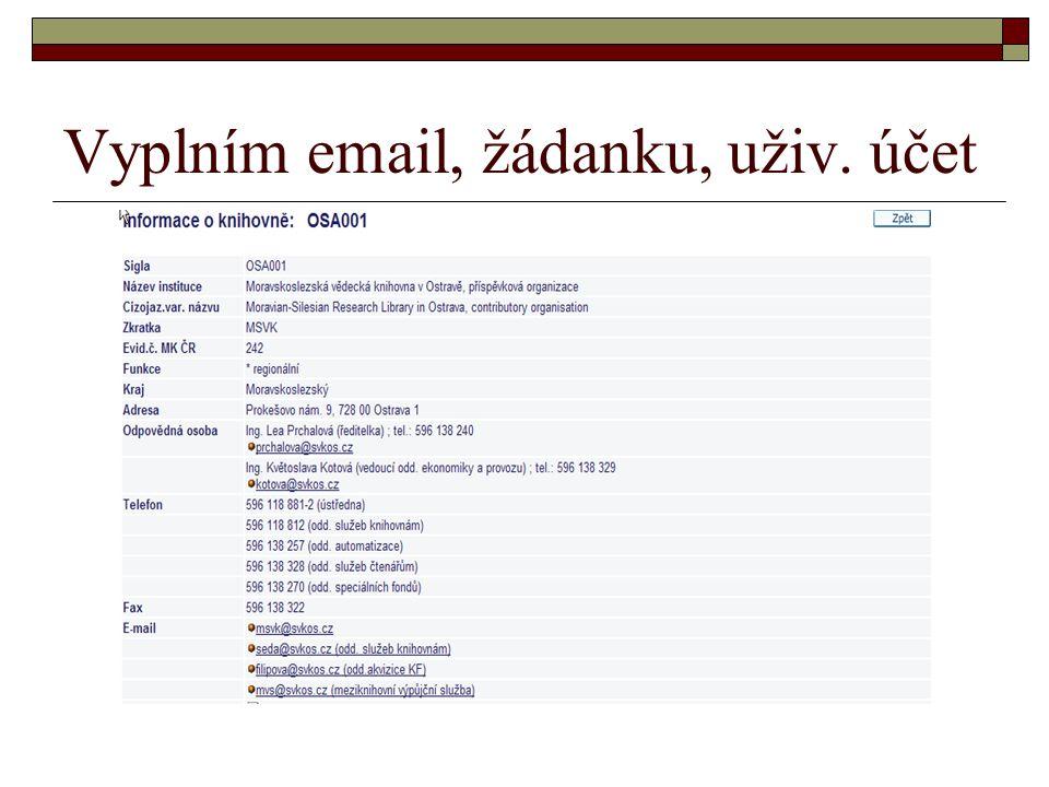 Vyplním email, žádanku, uživ. účet