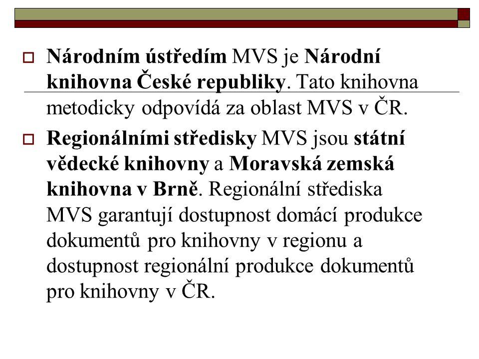  Národním ústředím MVS je Národní knihovna České republiky. Tato knihovna metodicky odpovídá za oblast MVS v ČR.  Regionálními středisky MVS jsou st
