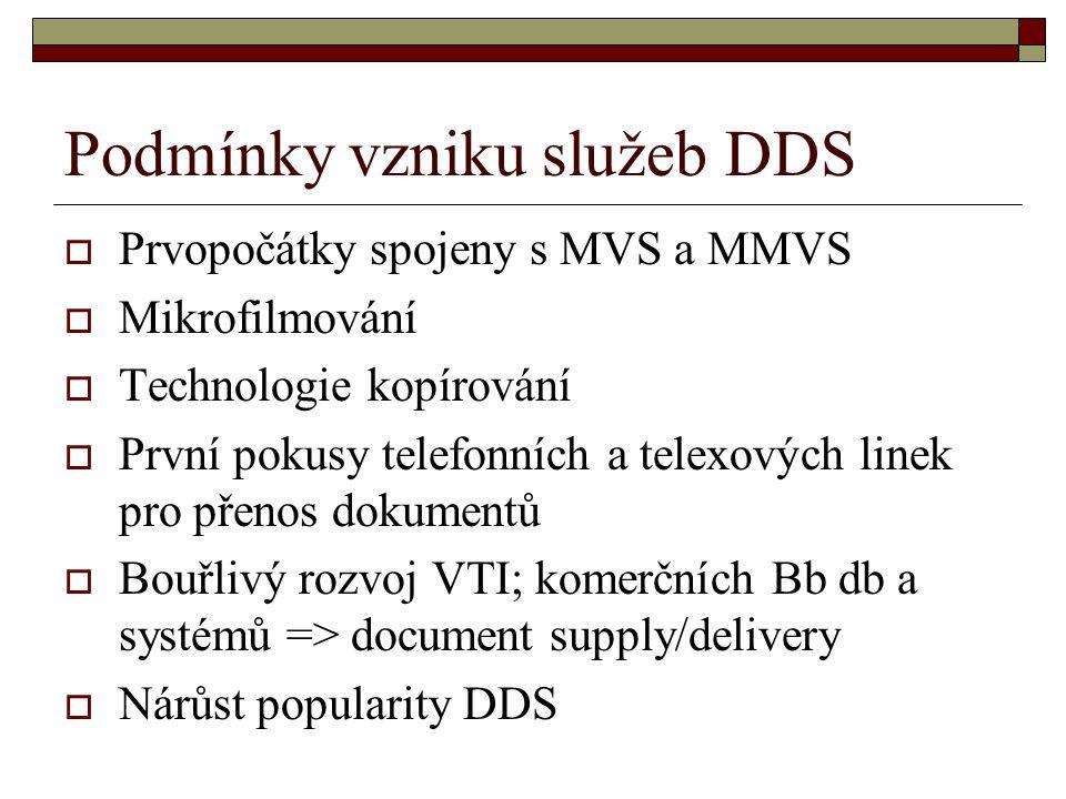 Podmínky vzniku služeb DDS  Prvopočátky spojeny s MVS a MMVS  Mikrofilmování  Technologie kopírování  První pokusy telefonních a telexových linek