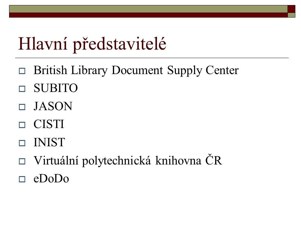Hlavní představitelé  British Library Document Supply Center  SUBITO  JASON  CISTI  INIST  Virtuální polytechnická knihovna ČR  eDoDo