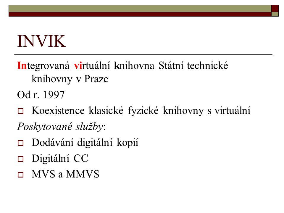 INVIK Integrovaná virtuální knihovna Státní technické knihovny v Praze Od r. 1997  Koexistence klasické fyzické knihovny s virtuální Poskytované služ