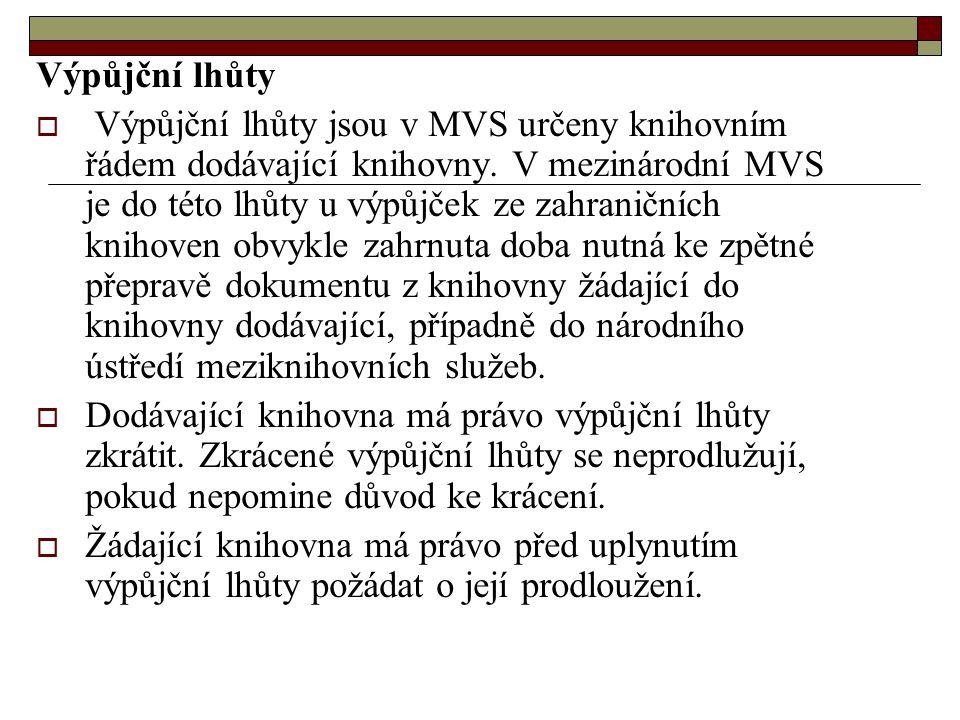 Každá knihovna vede evidenci o činnosti MVS podle požadavků národního ústředí MVS.