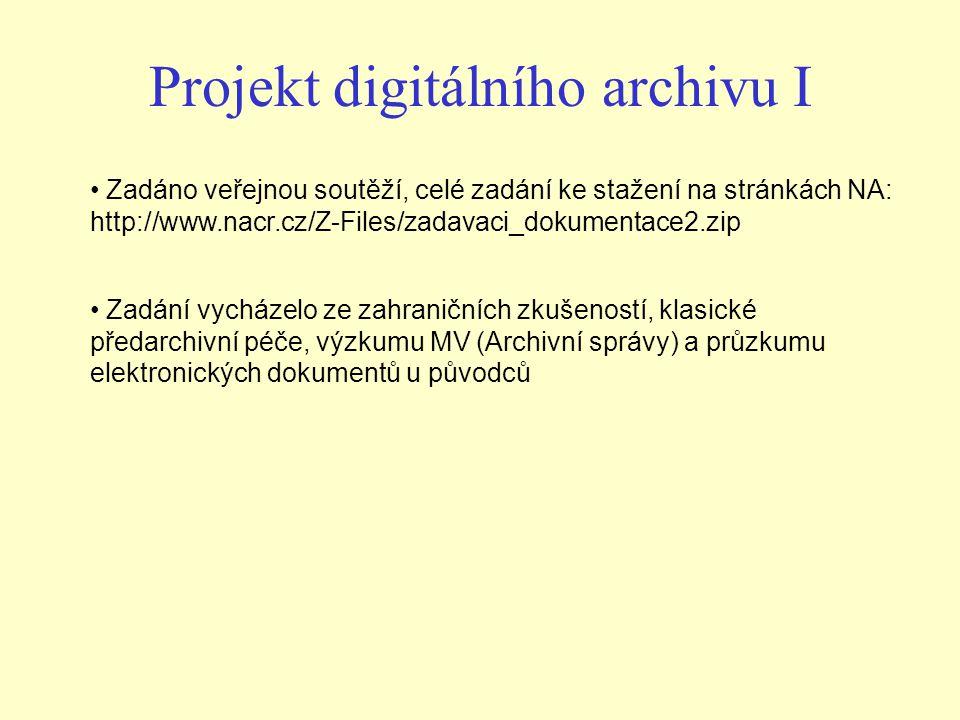 Projekt digitálního archivu I Zadáno veřejnou soutěží, celé zadání ke stažení na stránkách NA: http://www.nacr.cz/Z-Files/zadavaci_dokumentace2.zip Za