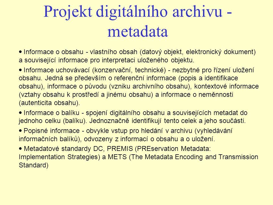 Projekt digitálního archivu - metadata  Informace o obsahu - vlastního obsah (datový objekt, elektronický dokument) a související informace pro inte
