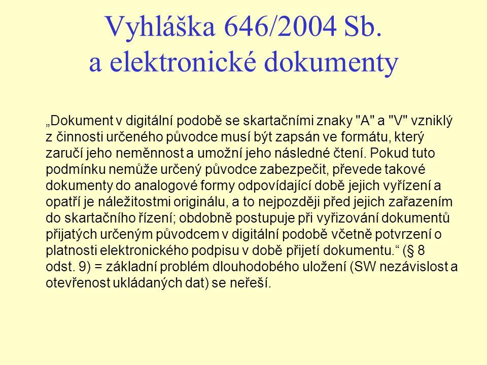 """Vyhláška 646/2004 Sb. a elektronické dokumenty """"Dokument v digitální podobě se skartačními znaky"""