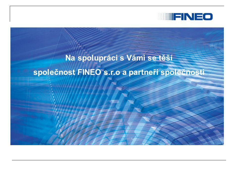 Na spolupráci s Vámi se těší společnost FINEO s.r.o a partneři společnosti