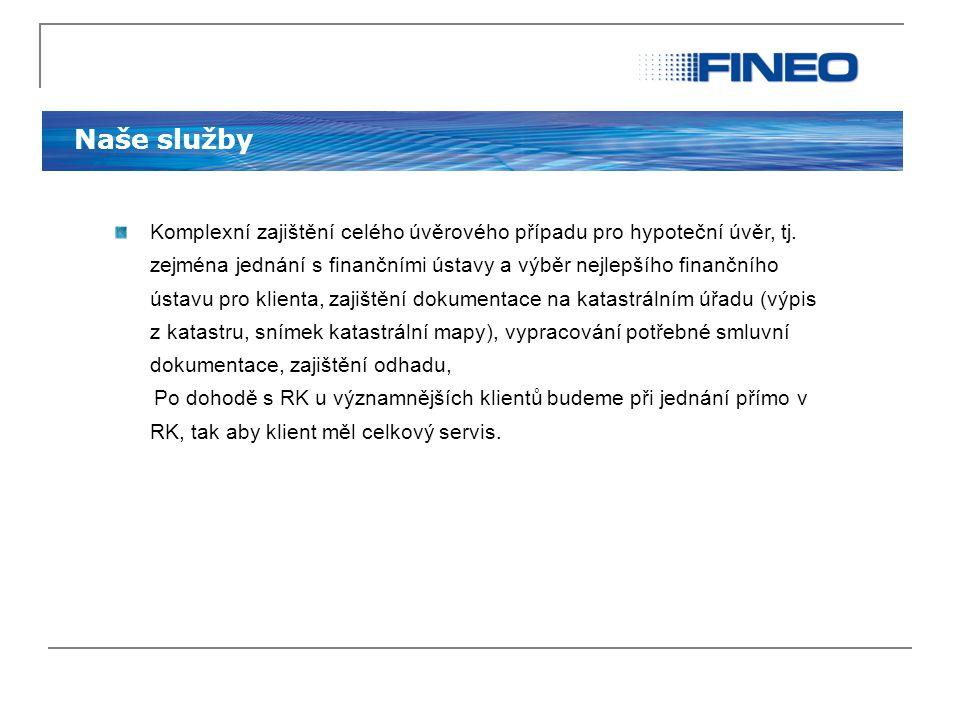 Naše služby Komplexní zajištění celého úvěrového případu pro hypoteční úvěr, tj. zejména jednání s finančními ústavy a výběr nejlepšího finančního úst