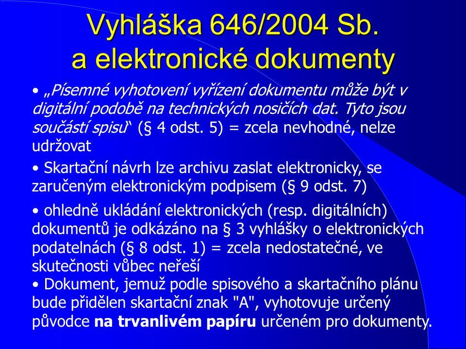 """Vyhláška 646/2004 Sb. a elektronické dokumenty """"Písemné vyhotovení vyřízení dokumentu může být v digitální podobě na technických nosičích dat. Tyto js"""