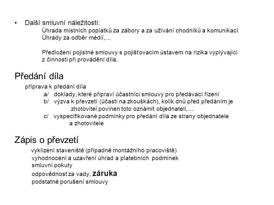 Další smluvní náležitosti: Úhrada místních poplatků za zábory a za užívání chodníků a komunikací Úhrady za odběr médií,… Předložení pojistné smlouvy s