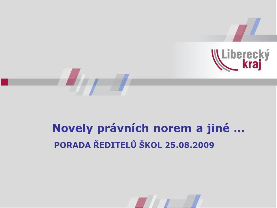 Novely právních norem a jiné … PORADA ŘEDITELŮ ŠKOL 25.08.2009