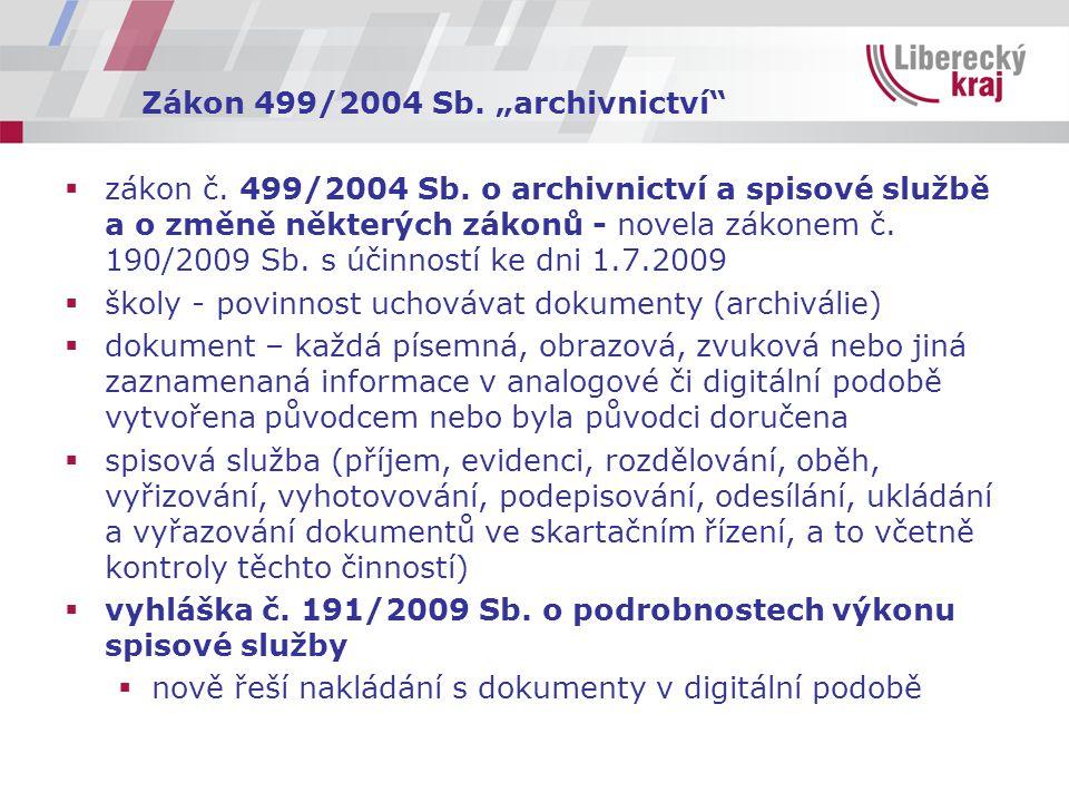 """Zákon 499/2004 Sb. """"archivnictví""""  zákon č. 499/2004 Sb. o archivnictví a spisové službě a o změně některých zákonů - novela zákonem č. 190/2009 Sb."""