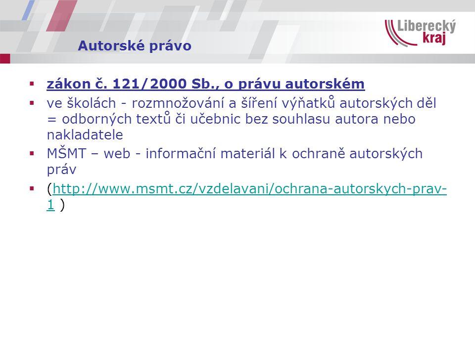 Autorské právo  zákon č. 121/2000 Sb., o právu autorském  ve školách - rozmnožování a šíření výňatků autorských děl = odborných textů či učebnic bez
