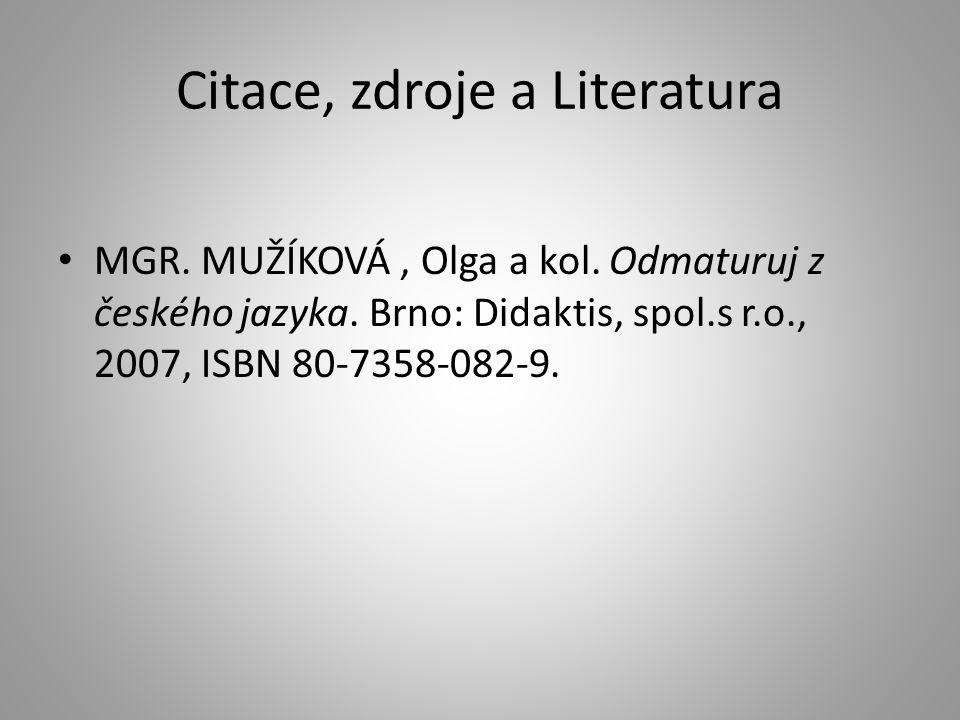 Citace, zdroje a Literatura MGR.MUŽÍKOVÁ, Olga a kol.