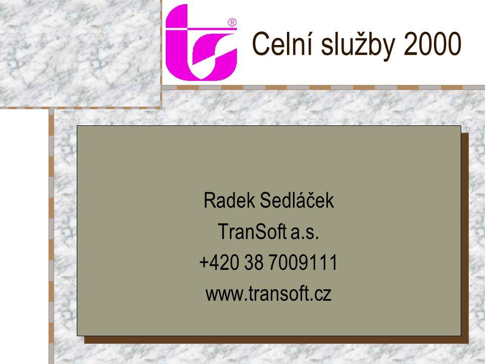 Celní služby 2000 Radek Sedláček TranSoft a.s.