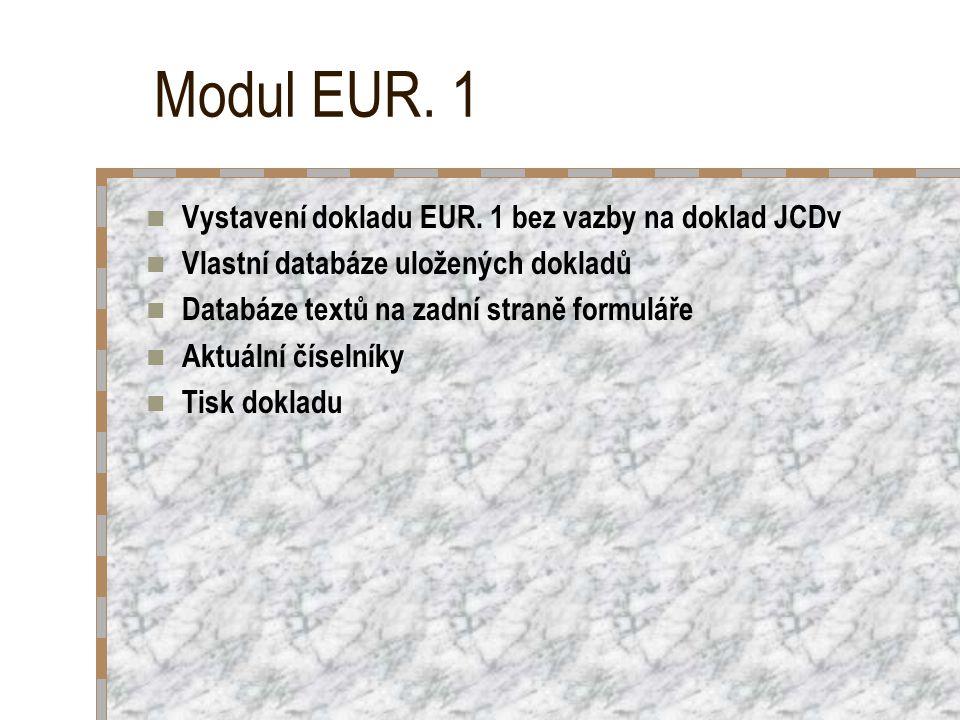 Modul EUR. 1 Vystavení dokladu EUR.