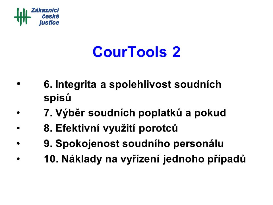 CourTools 2 6. Integrita a spolehlivost soudních spisů 7.