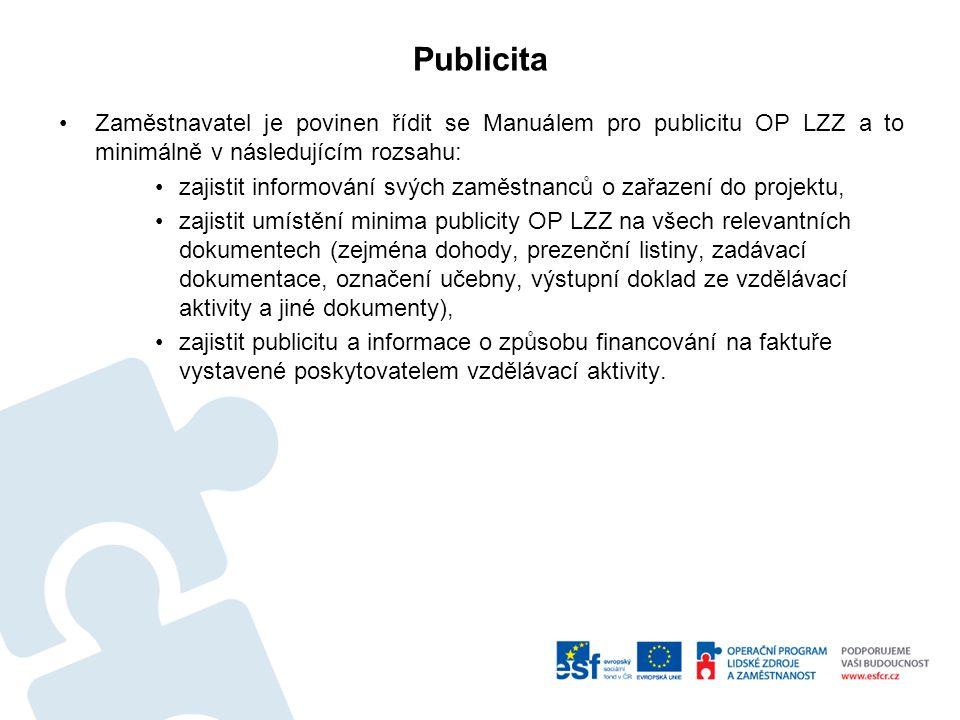 Zaměstnavatel je povinen řídit se Manuálem pro publicitu OP LZZ a to minimálně v následujícím rozsahu: zajistit informování svých zaměstnanců o zařaze