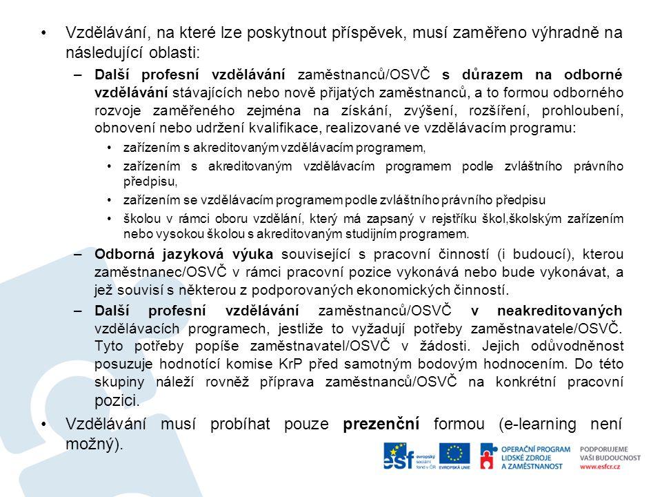 Vzdělávání, na které lze poskytnout příspěvek, musí zaměřeno výhradně na následující oblasti: –Další profesní vzdělávání zaměstnanců/OSVČ s důrazem na