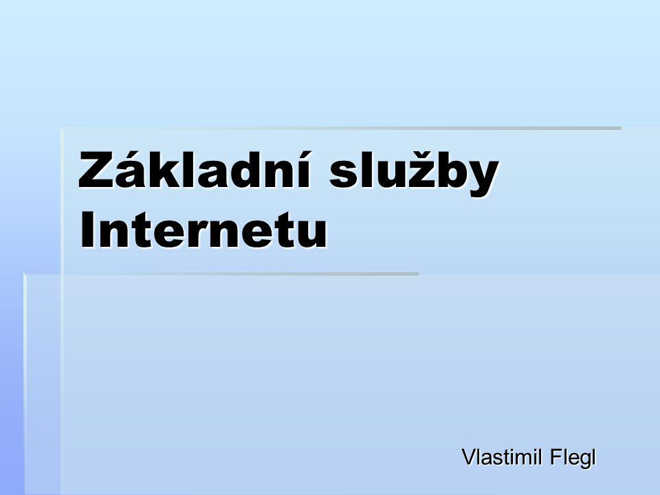 Základní služby Internetu World Wide Web  Základní služba internetu  Vyhledávaná většinou populace, každý uživatel PC používá tuto službu Z podnikového hlediska:  Prezentace podniků  Internetové obchody  Reklama
