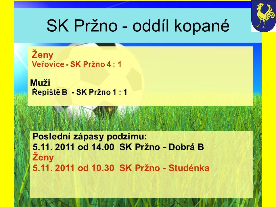 SK Pržno - oddíl kopané Poslední zápasy podzimu: 5.11.