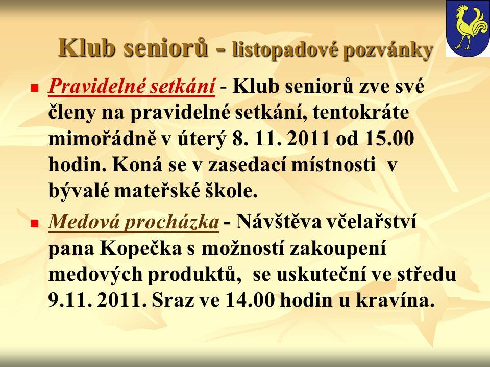 Klub seniorů - listopadové pozvánky - Pravidelné setkání - Klub seniorů zve své členy na pravidelné setkání, tentokráte mimořádně v úterý 8.