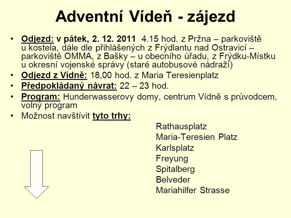 Adventní Vídeň - zájezd Odjezd: v pátek, 2. 12. 2011 4.15 hod.