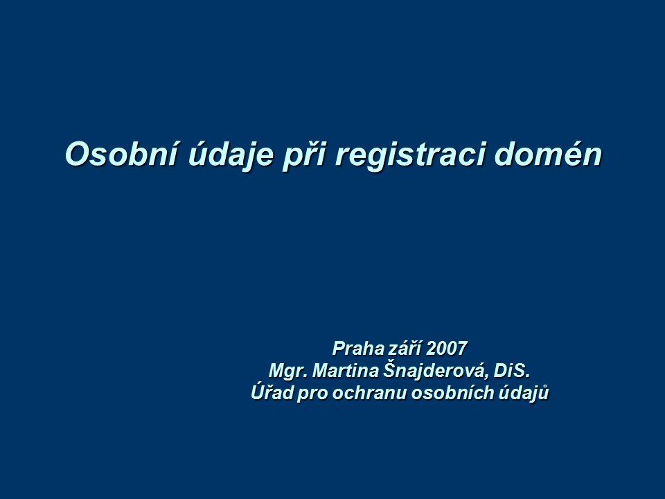 Osobní údaje při registraci domén Praha září 2007 Mgr.