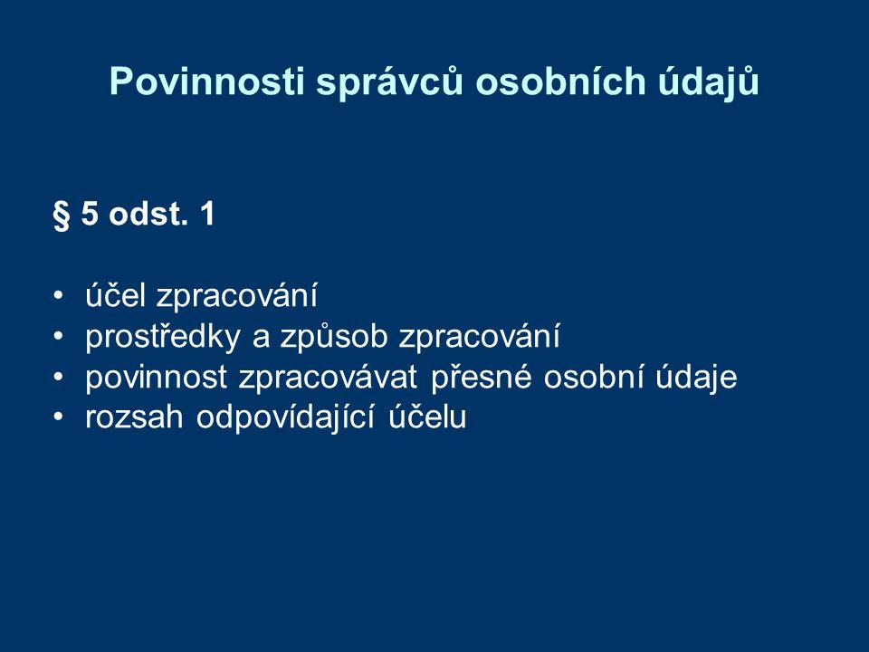 Povinnosti správců osobních údajů § 5 odst.