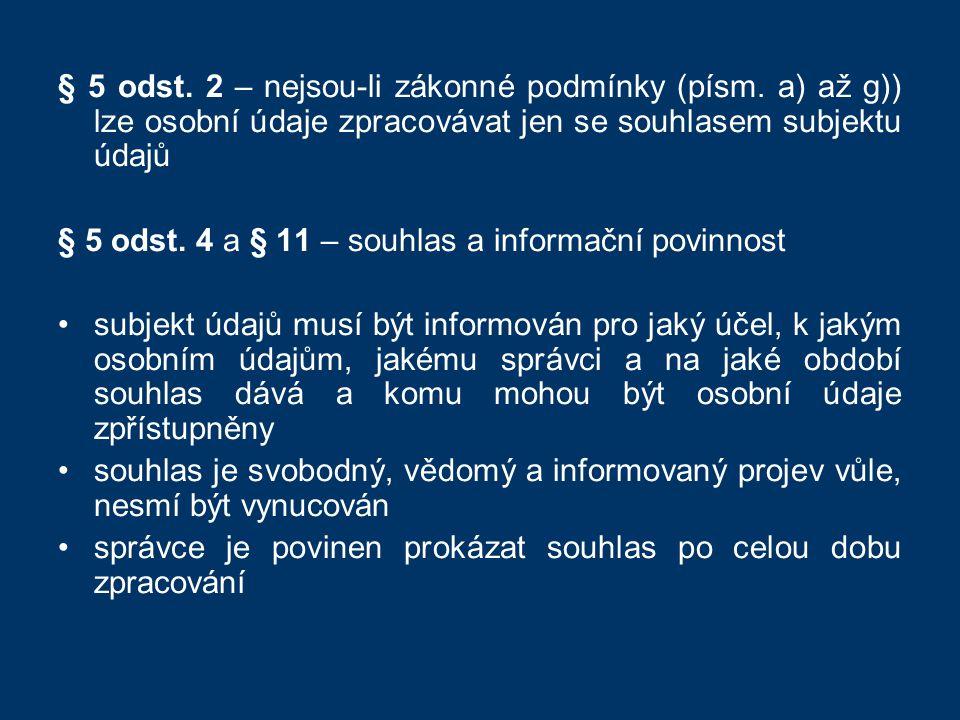 § 5 odst.2 – nejsou-li zákonné podmínky (písm.