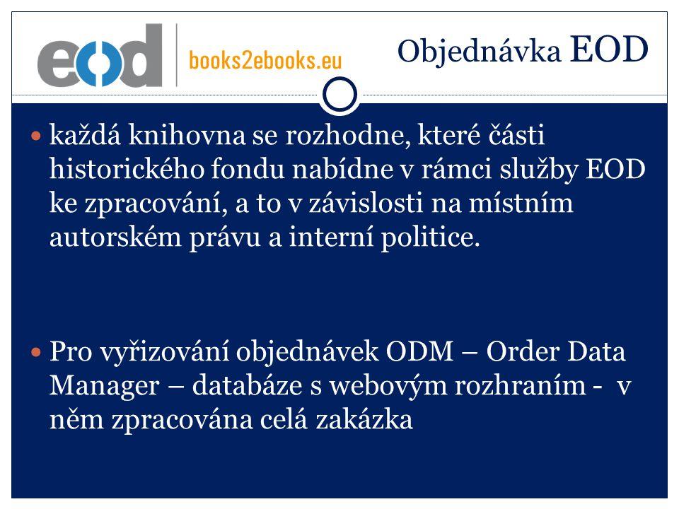 Objednávka EOD každá knihovna se rozhodne, které části historického fondu nabídne v rámci služby EOD ke zpracování, a to v závislosti na místním autorském právu a interní politice.
