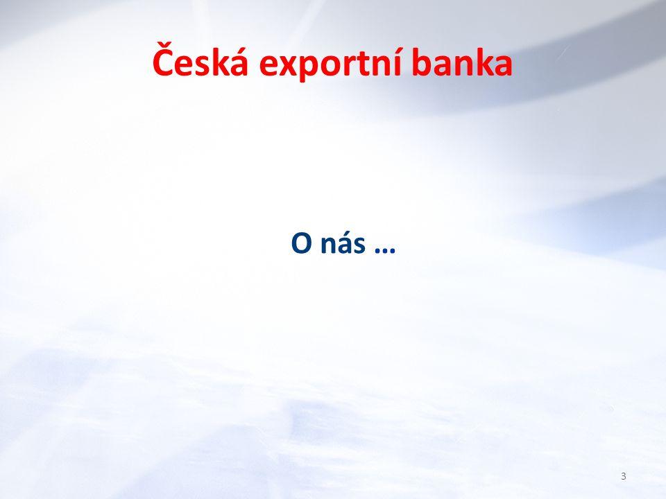 Banka vlastněná Českou republikou Moody´s A1, Standard & Poor´s AA Financujeme projekty v rizikových teritoriích 4