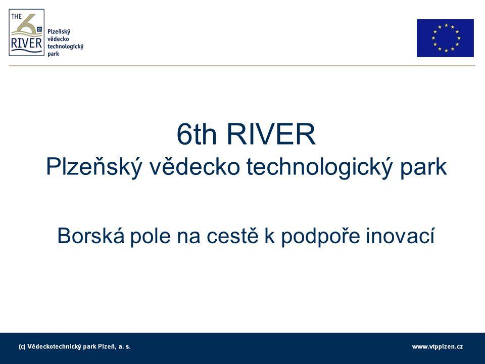 6th RIVER Plzeňský vědecko technologický park Borská pole na cestě k podpoře inovací