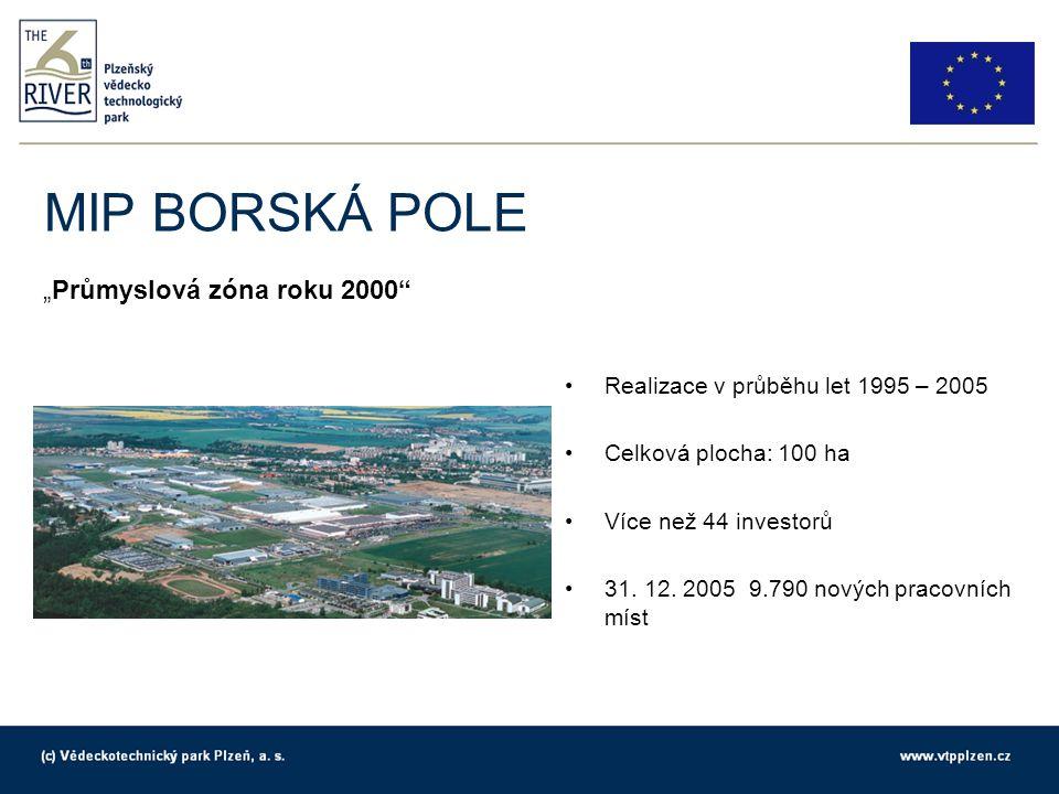 """MIP BORSKÁ POLE """"Průmyslová zóna roku 2000 Realizace v průběhu let 1995 – 2005 Celková plocha: 100 ha Více než 44 investorů 31."""