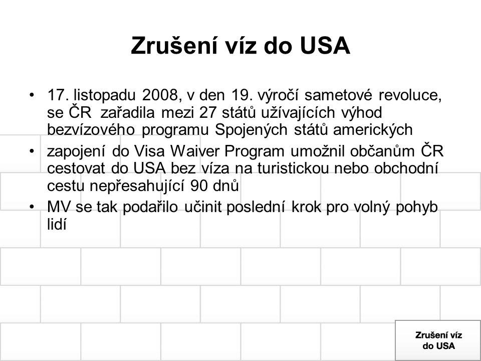 Zrušení víz do USA 17. listopadu 2008, v den 19. výročí sametové revoluce, se ČR zařadila mezi 27 států užívajících výhod bezvízového programu Spojený