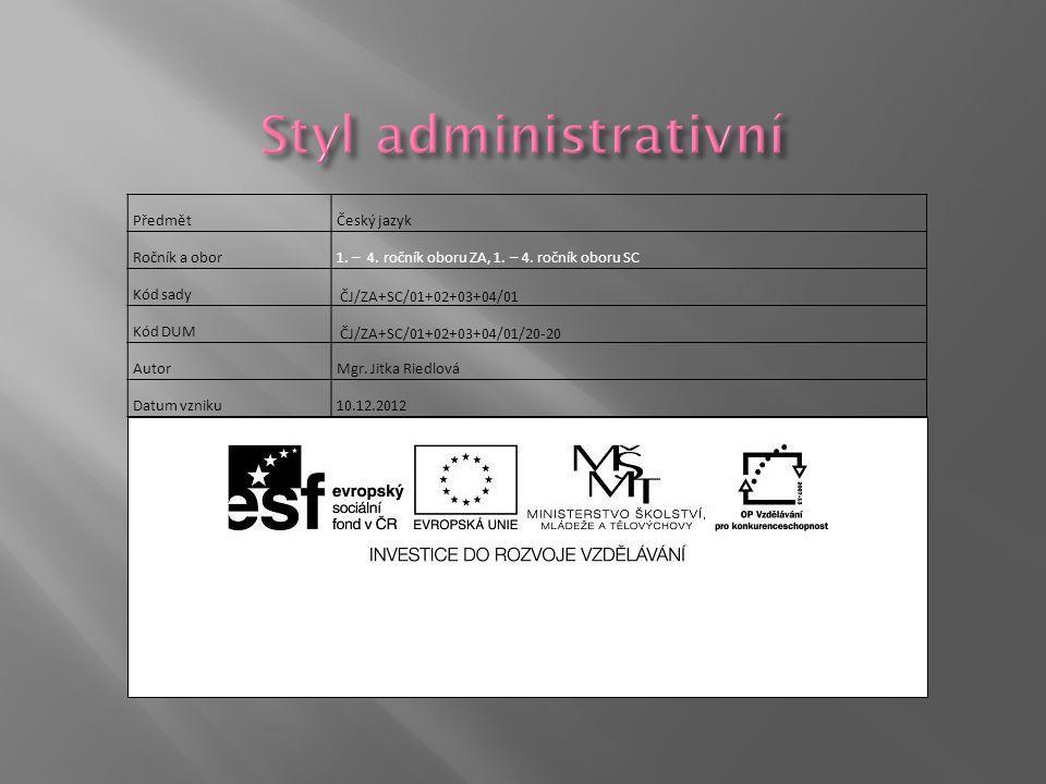 """Projekt """"EU peníze středním školám Inovace a zkvalitnění výuky prostřednictvím ICT CZ.1.07/1.5.00/34.0652 PředmětČeský jazyk Ročník a obor1."""