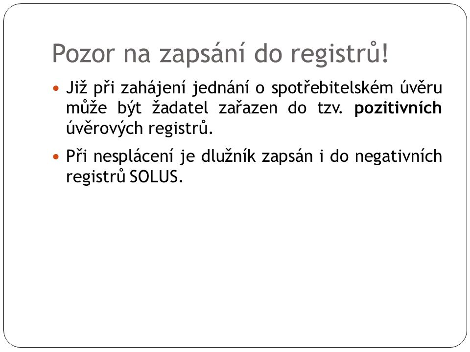 Pozor na zapsání do registrů.