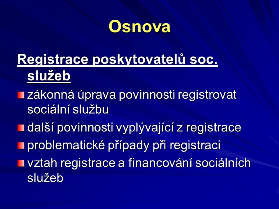 Osnova Registrace poskytovatelů soc.