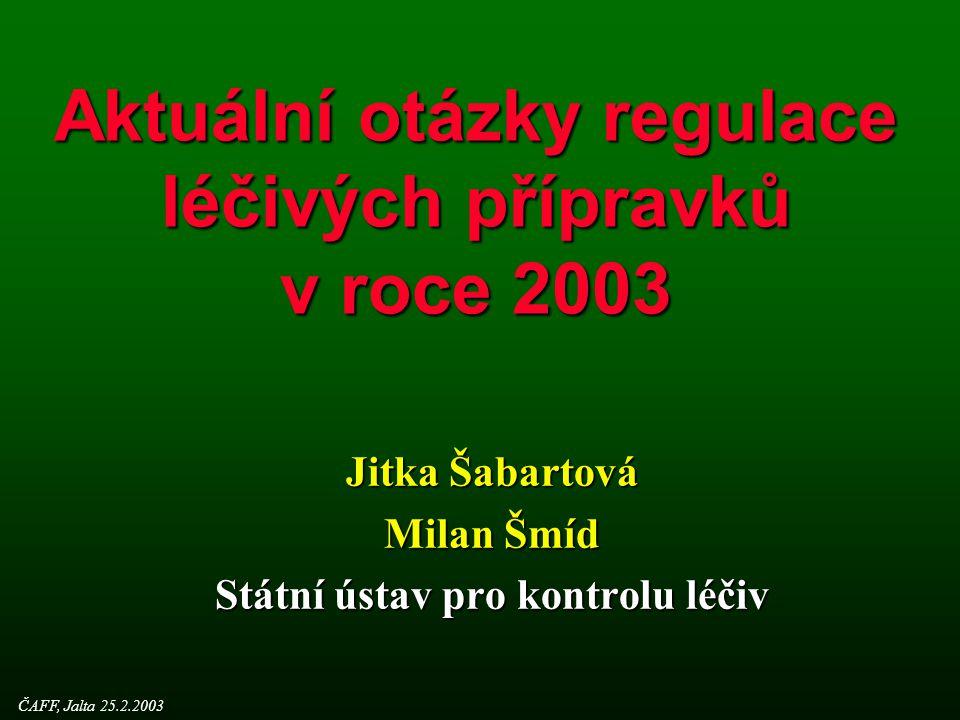 Změny v regulaci léčivých přípravků (1) l 1993  Vyžádání dokumentací předložených na Slovensku po rozpadu Československa  Vyžadování farmaceutické části dokumentace v rámci prodloužení  Národní program SVP l 1994  Příbalové informace v češtině (PI) l 1995  Změna úlohy Komise pro nová léčiva, modifikace registračního procesu  SPC/PI  Zjednodušená procedura pro centralizované přípravky l 1997  SVP  Rozlišení držitel x výrobce J.Šabartová, M.Šmíd, SÚKL – Jalta 25.2.2003