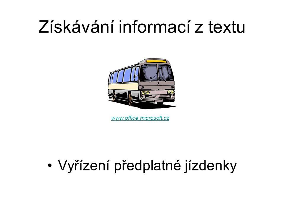 Získávání informací z textu Vyřízení předplatné jízdenky www.office.microsoft.cz