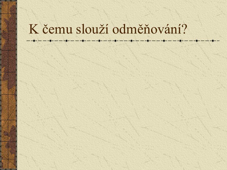 Funkce odměňování Zajištění obživy Náhradová (srv.