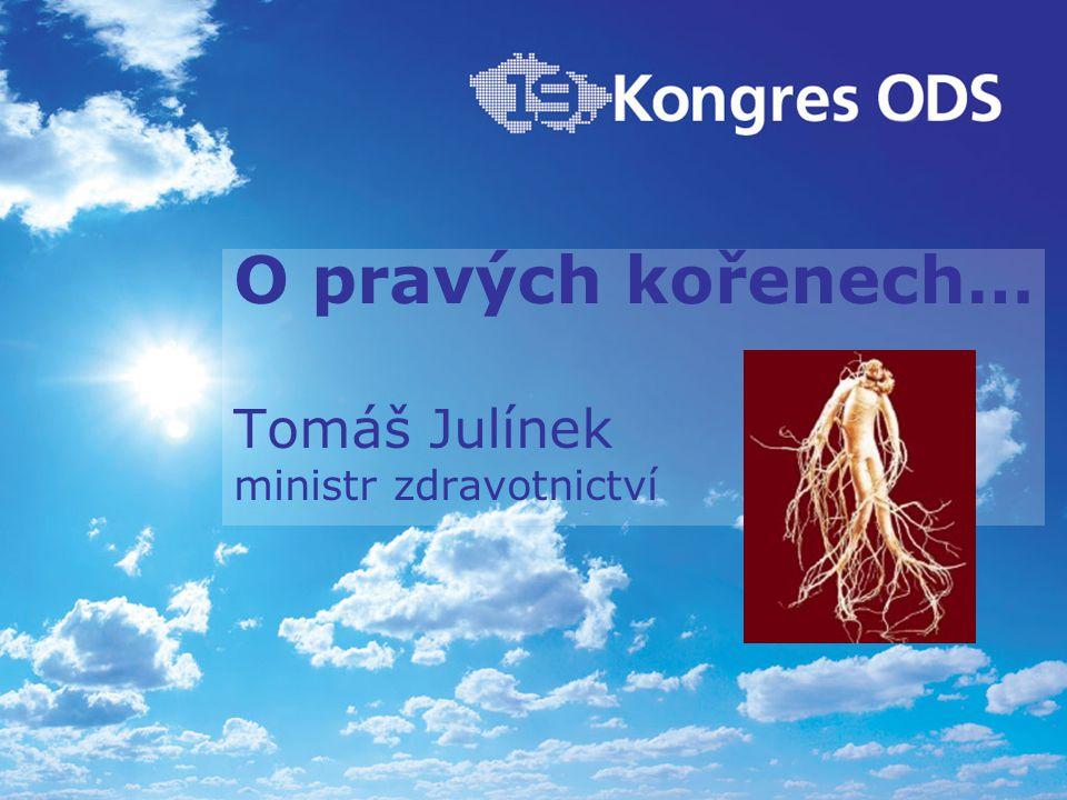 O pravých kořenech… Tomáš Julínek ministr zdravotnictví
