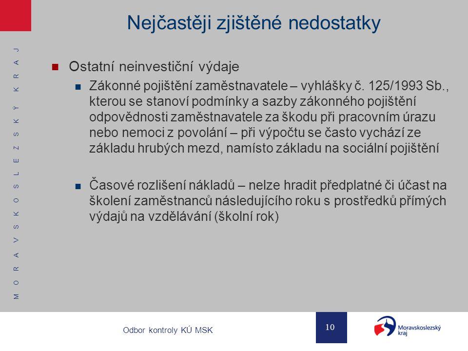 M O R A V S K O S L E Z S K Ý K R A J 10 Odbor kontroly KÚ MSK Nejčastěji zjištěné nedostatky Ostatní neinvestiční výdaje Zákonné pojištění zaměstnava