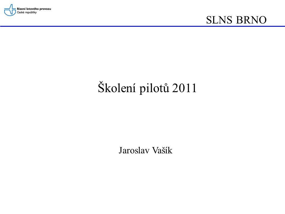 SLNS BRNO Školení pilotů 2011 Jaroslav Vašík