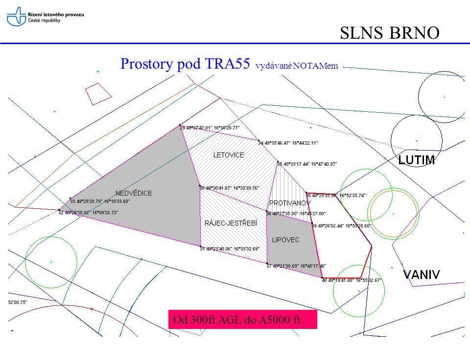 SLNS BRNO Od 300ft AGL do A5000 ft Prostory pod TRA55 vydávané NOTAMem