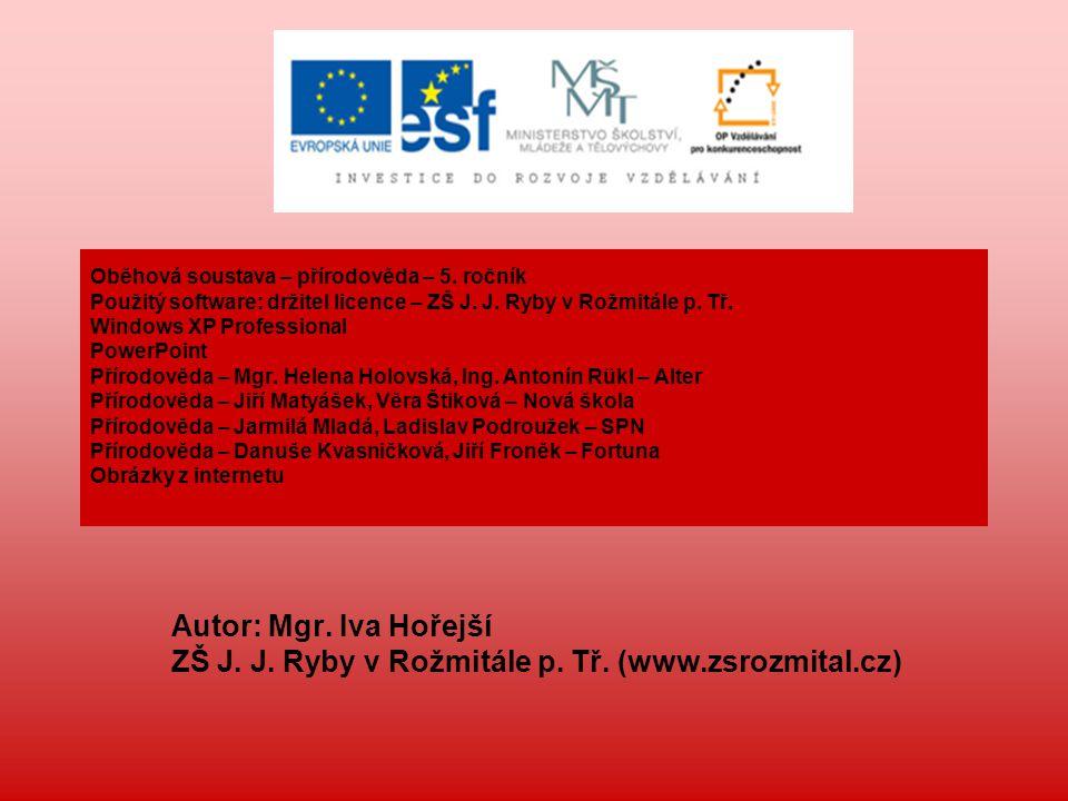 Oběhová soustava – přírodověda – 5.ročník Použitý software: držitel licence – ZŠ J.