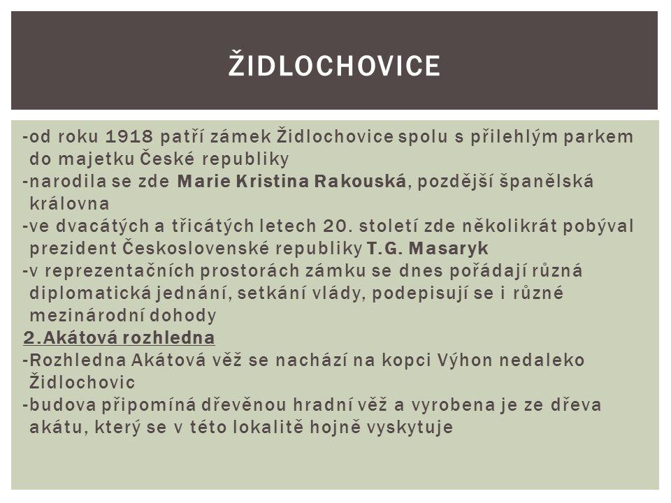 -od roku 1918 patří zámek Židlochovice spolu s přilehlým parkem do majetku České republiky -narodila se zde Marie Kristina Rakouská, pozdější španělsk