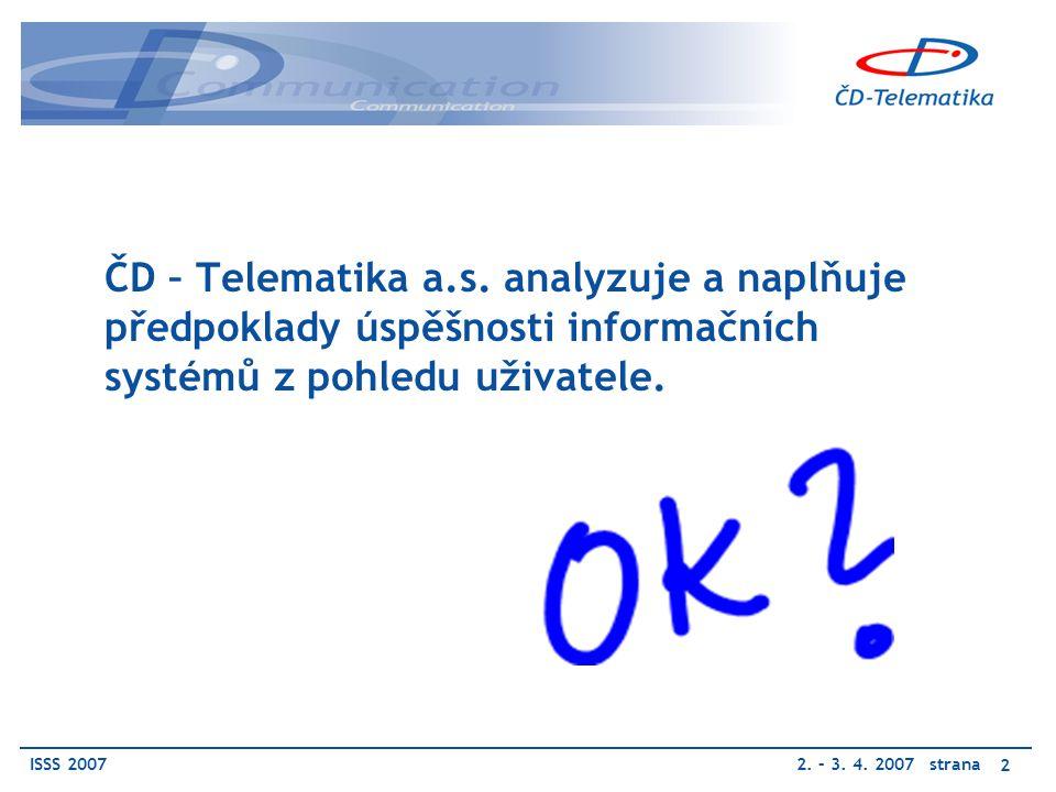 ISSS 20072. – 3. 4. 2007 strana 2 ČD – Telematika a.s.