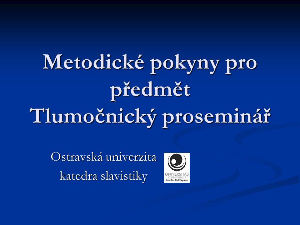 Metodické pokyny pro předmět Tlumočnický proseminář Ostravská univerzita katedra slavistiky