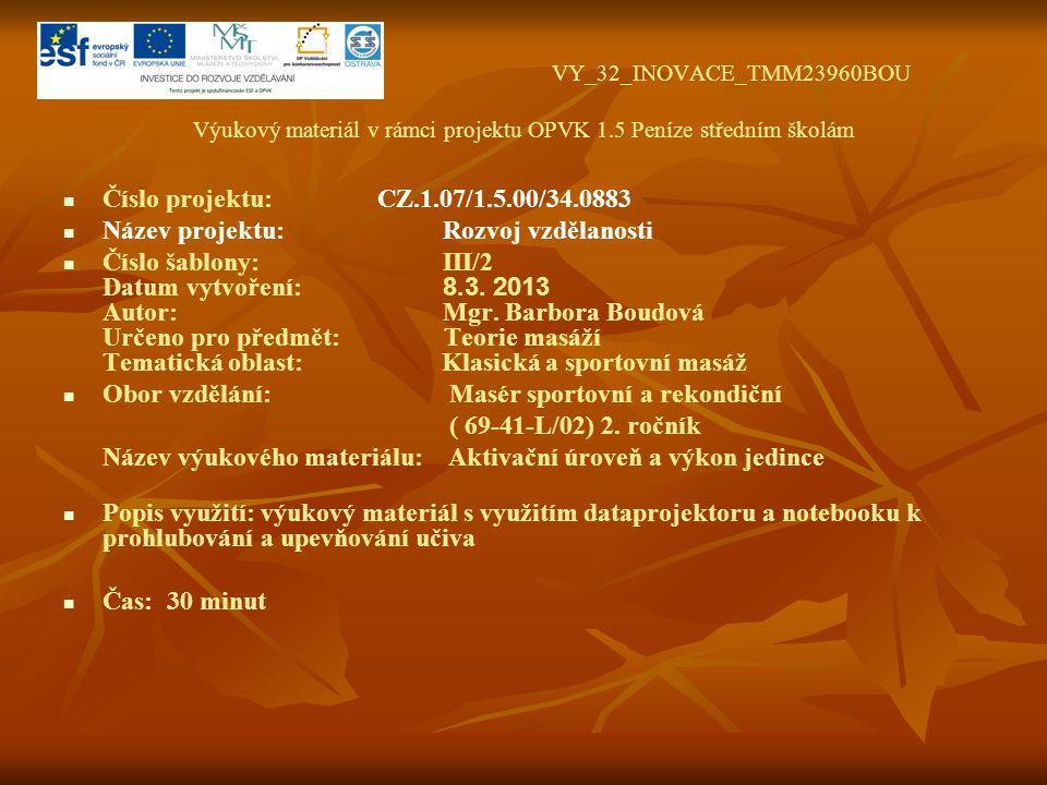 VY_32_INOVACE_TMM23960BOU Výukový materiál v rámci projektu OPVK 1.5 Peníze středním školám Číslo projektu: CZ.1.07/1.5.00/34.0883 Název projektu: Rozvoj vzdělanosti Číslo šablony: III/2 Datum vytvoření: 8.3.